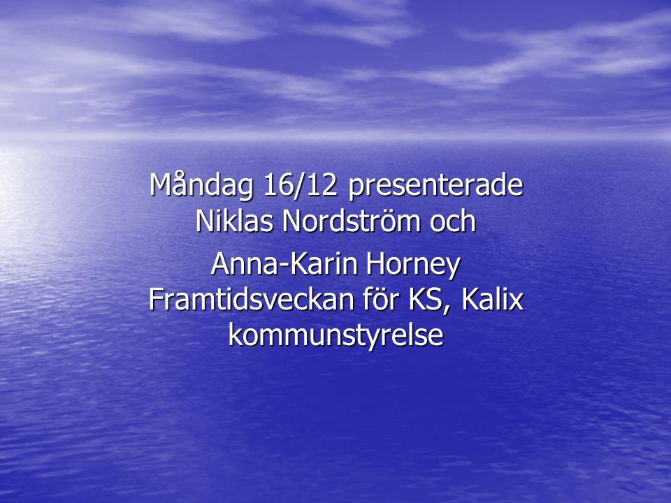 Måndag 16/12 presenterade Niklas Nordström och