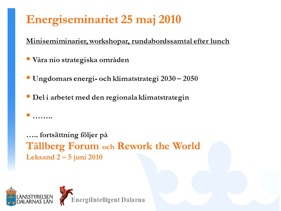 Energiseminariet 25 maj 2010 Tällberg Forum och Rework the World
