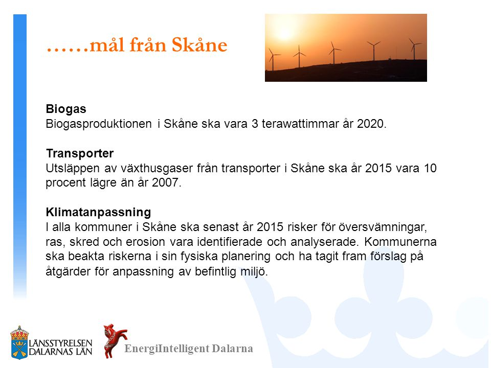 ……mål från Skåne Biogas