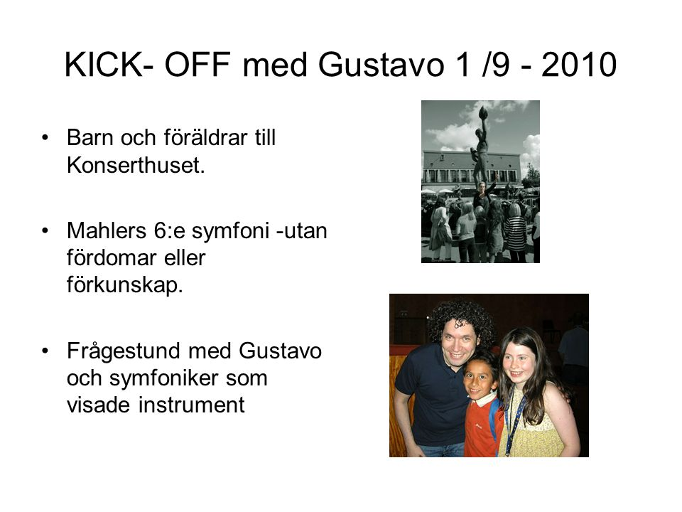 KICK- OFF med Gustavo 1 /9 - 2010