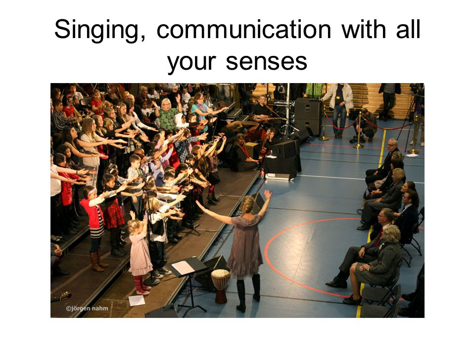 Singing, communication with all your senses