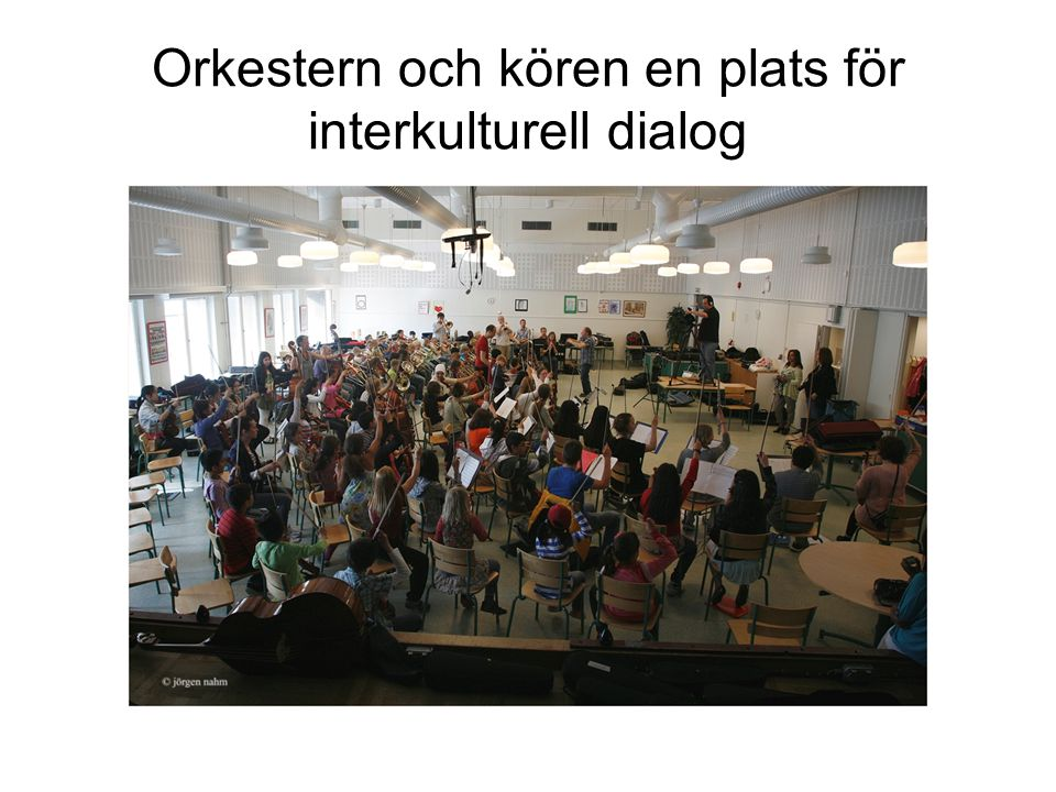 Orkestern och kören en plats för interkulturell dialog