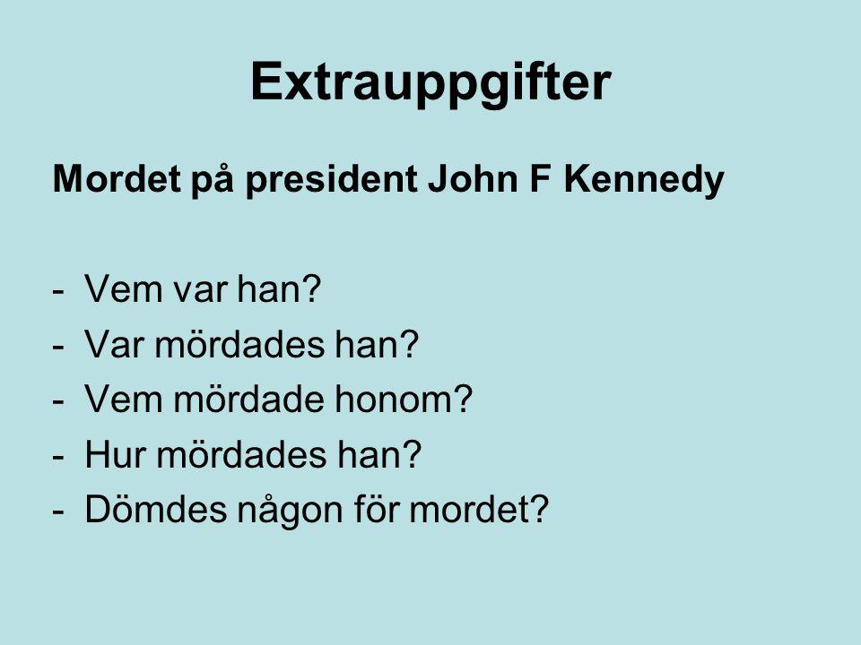 Extrauppgifter Mordet på president John F Kennedy Vem var han