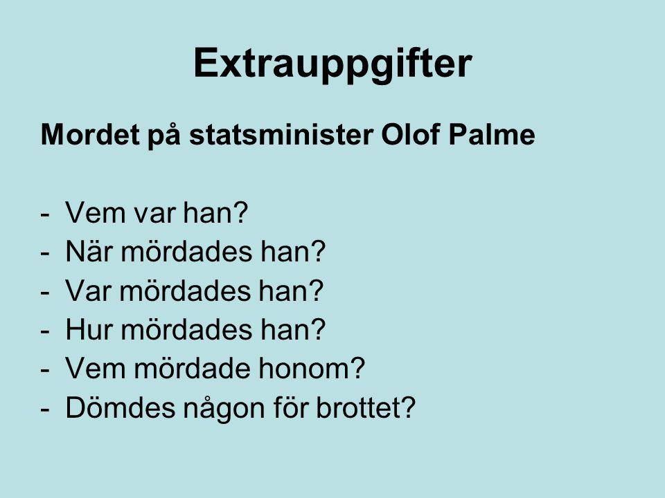 Extrauppgifter Mordet på statsminister Olof Palme Vem var han