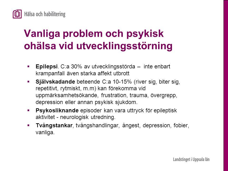 Vanliga problem och psykisk ohälsa vid utvecklingsstörning
