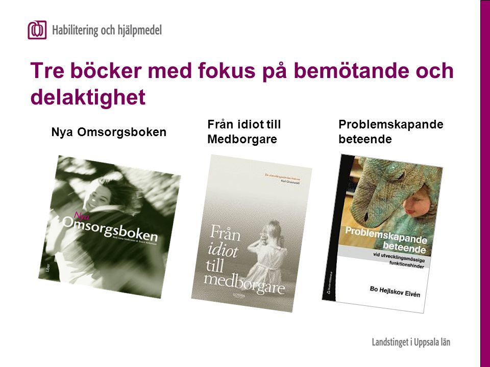 Tre böcker med fokus på bemötande och delaktighet