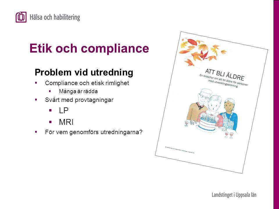 Etik och compliance Problem vid utredning LP MRI