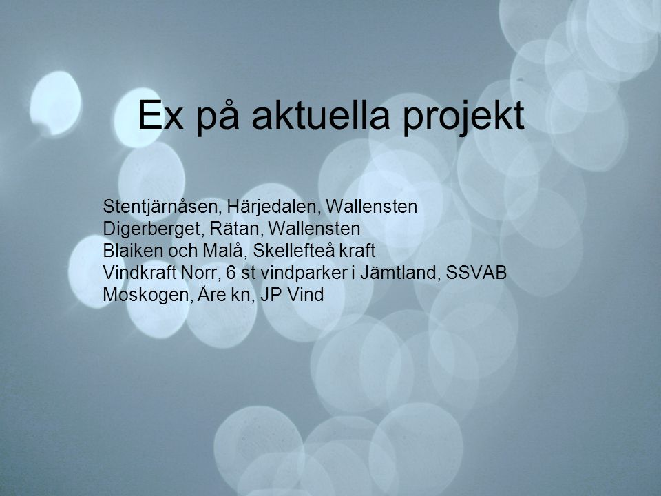Ex på aktuella projekt Stentjärnåsen, Härjedalen, Wallensten