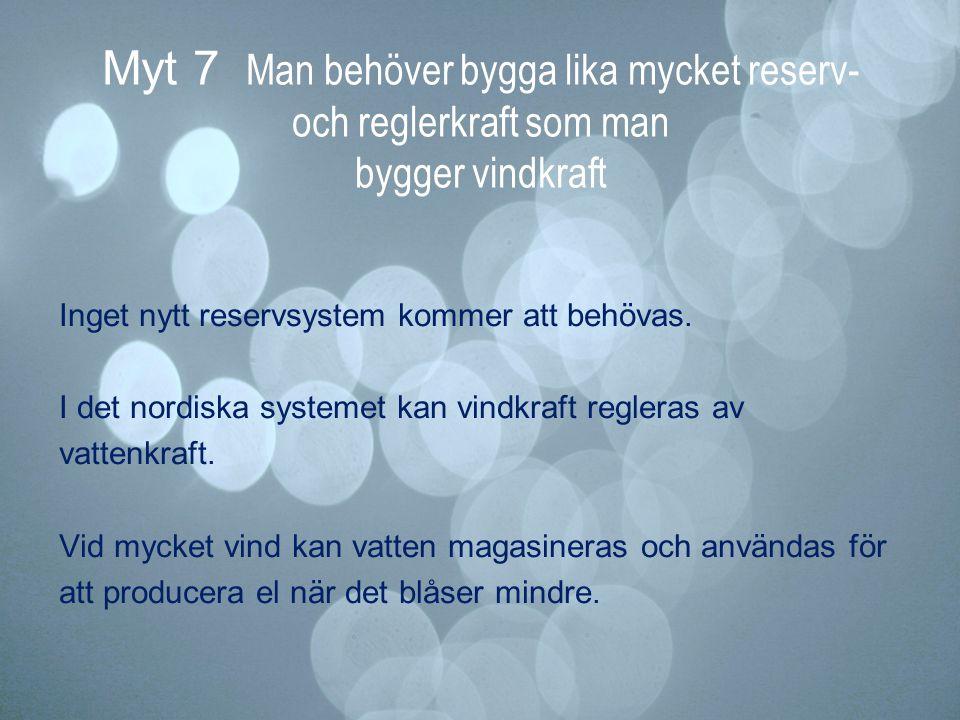 Myt 7 Man behöver bygga lika mycket reserv- och reglerkraft som man bygger vindkraft