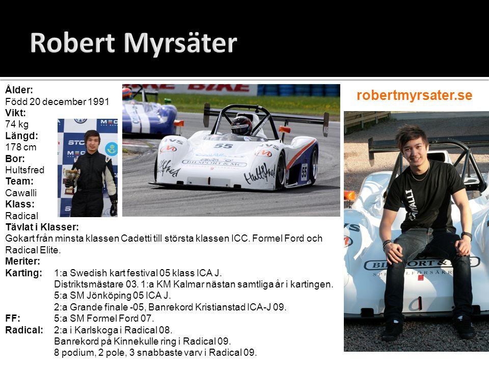 Robert Myrsäter robertmyrsater.se Ålder: Född 20 december 1991 Vikt:
