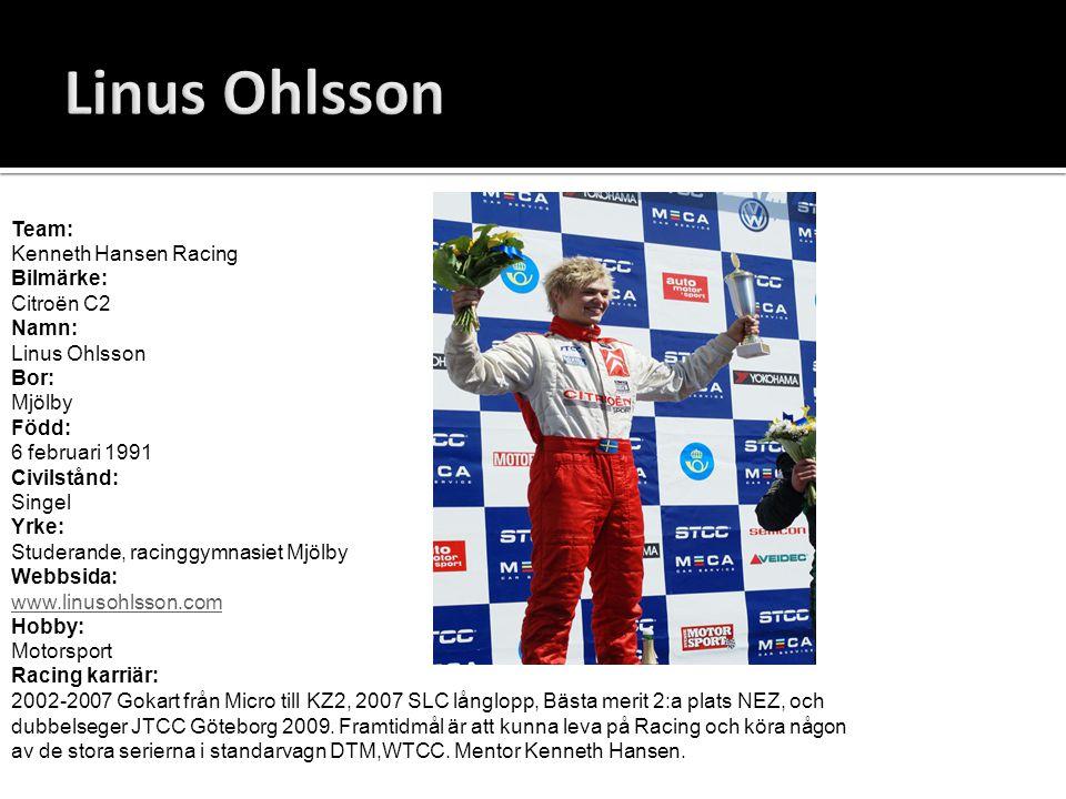 Linus Ohlsson Team: Kenneth Hansen Racing Bilmärke: Citroën C2 Namn: