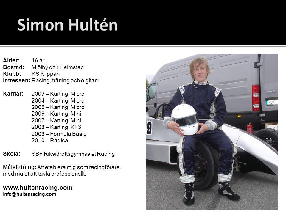 Simon Hultén www.hultenracing.com Ålder: 16 år