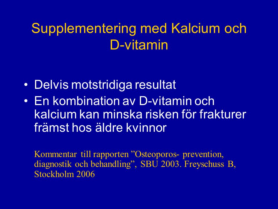 Supplementering med Kalcium och D-vitamin