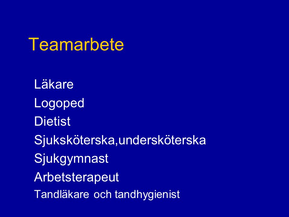 Teamarbete Läkare Logoped Dietist Sjuksköterska,undersköterska