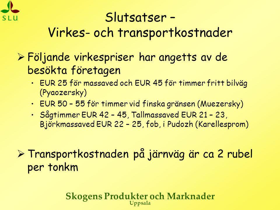 Slutsatser – Virkes- och transportkostnader