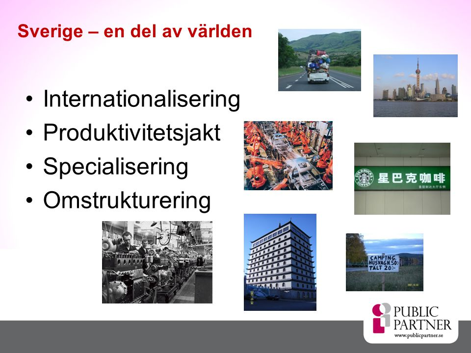 Internationalisering Produktivitetsjakt Specialisering Omstrukturering