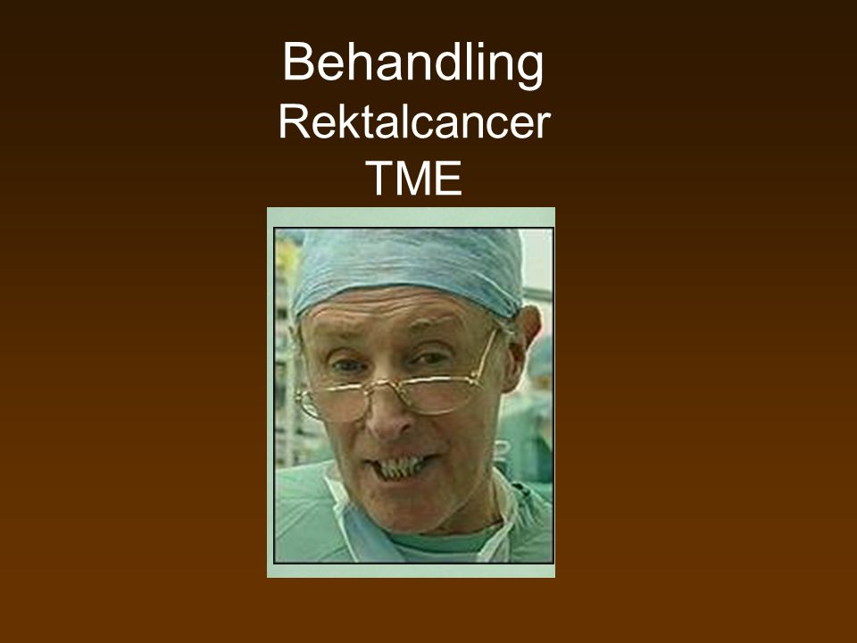 Behandling Rektalcancer TME