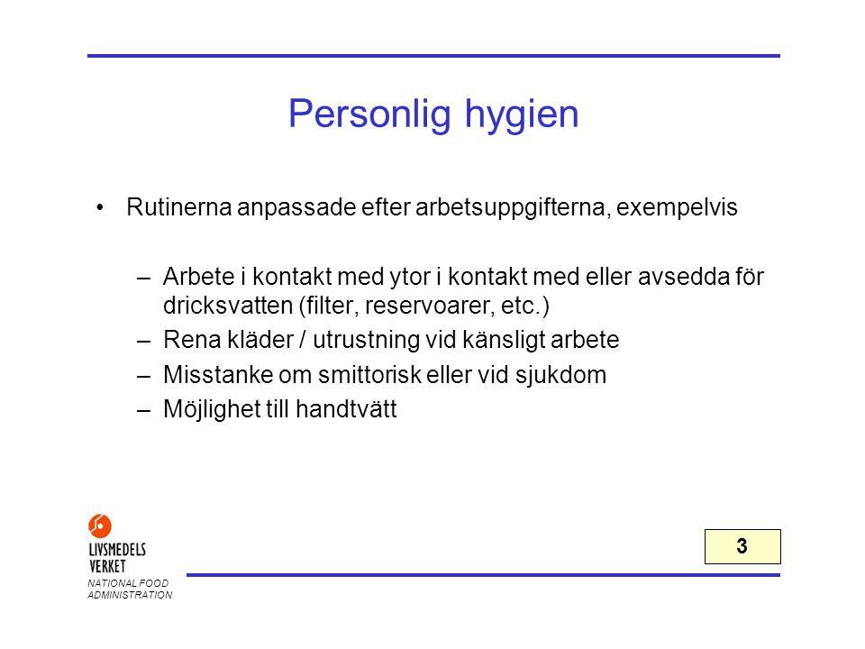 2017-04-03 Personlig hygien. Rutinerna anpassade efter arbetsuppgifterna, exempelvis.
