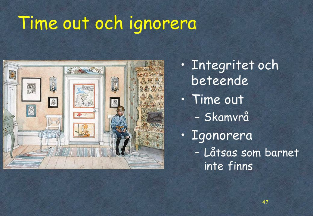 Time out och ignorera Integritet och beteende Time out Igonorera