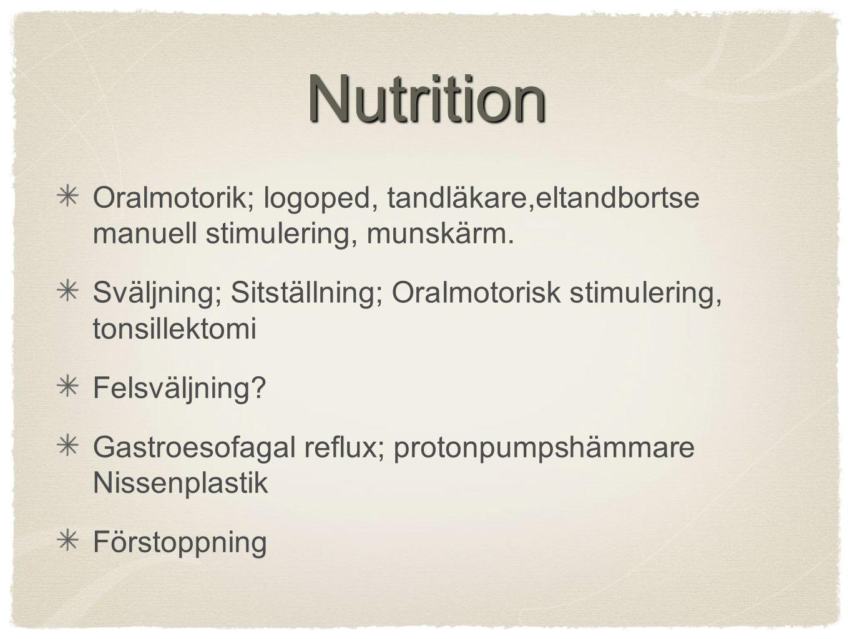 Nutrition Oralmotorik; logoped, tandläkare,eltandbortse manuell stimulering, munskärm.