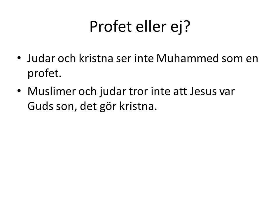 Profet eller ej Judar och kristna ser inte Muhammed som en profet.