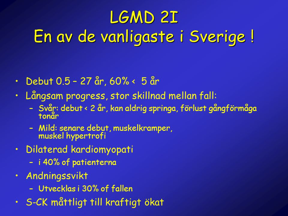 LGMD 2I En av de vanligaste i Sverige !