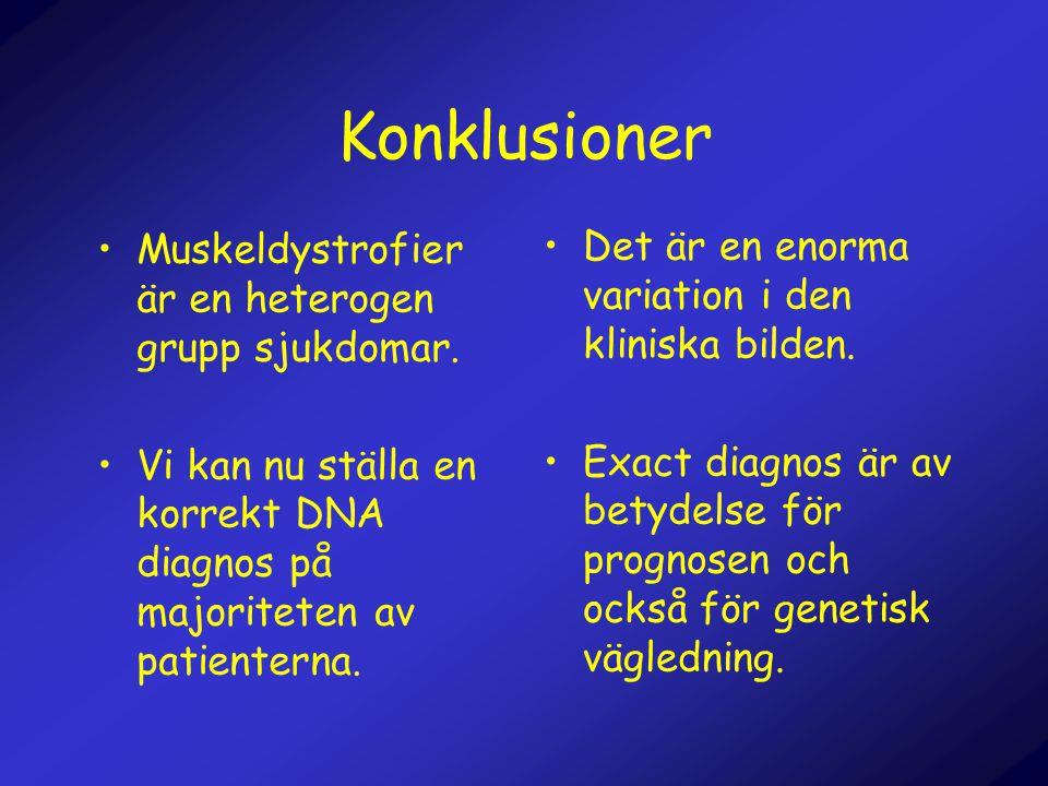 Konklusioner Muskeldystrofier är en heterogen grupp sjukdomar.