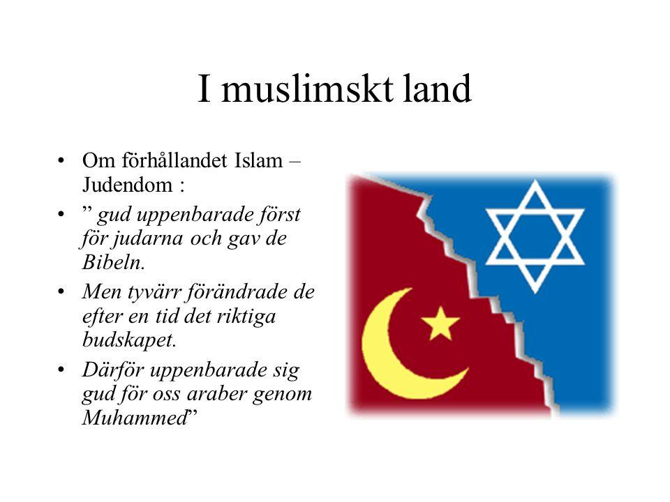 I muslimskt land Om förhållandet Islam – Judendom :
