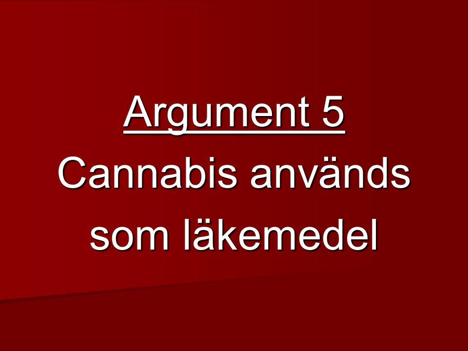 Argument 5 Cannabis används som läkemedel