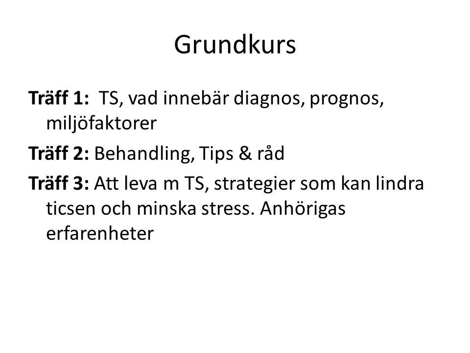 Grundkurs Träff 1: TS, vad innebär diagnos, prognos, miljöfaktorer