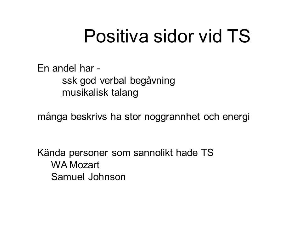 Positiva sidor vid TS En andel har - ssk god verbal begåvning