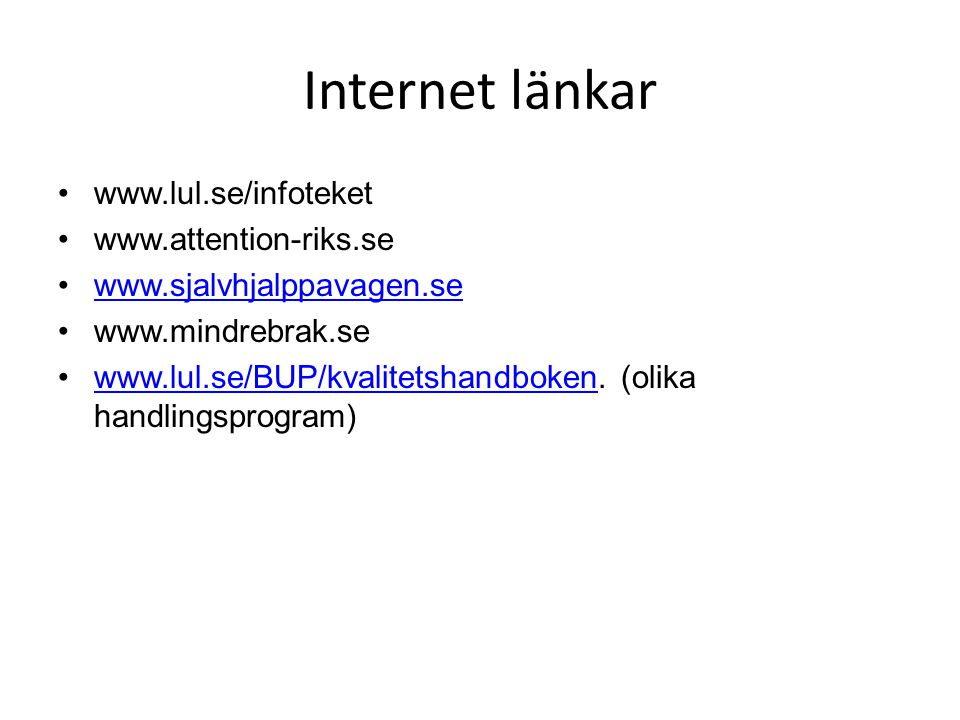 Internet länkar www.lul.se/infoteket www.attention-riks.se