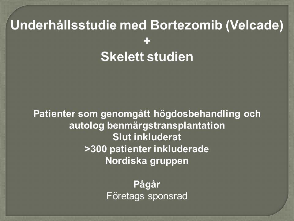 Underhållsstudie med Bortezomib (Velcade) + Skelett studien