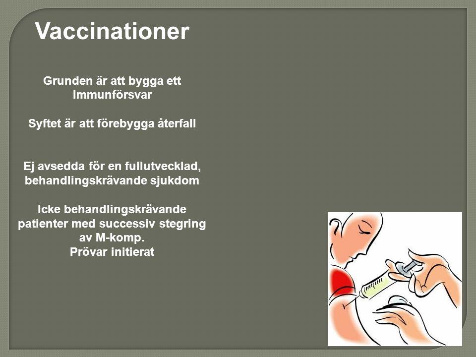Vaccinationer Grunden är att bygga ett immunförsvar