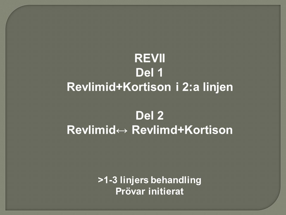 Revlimid+Kortison i 2:a linjen Del 2 Revlimid↔ Revlimd+Kortison