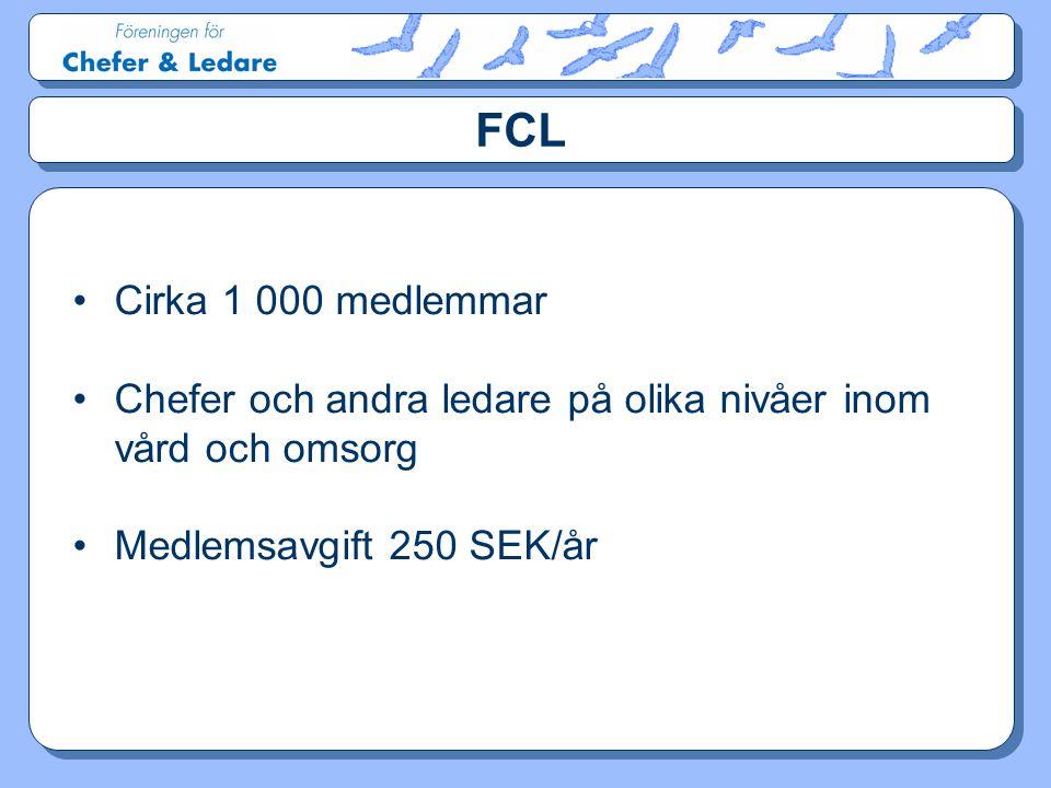 FCL Cirka 1 000 medlemmar. Chefer och andra ledare på olika nivåer inom vård och omsorg.