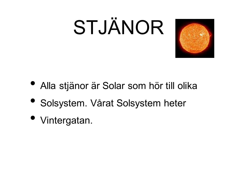 STJÄNOR Alla stjänor är Solar som hör till olika