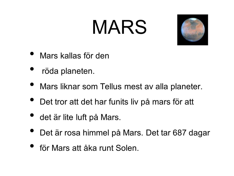 MARS Mars kallas för den röda planeten.