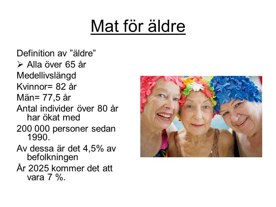 Mat för äldre Definition av äldre Alla över 65 år Medellivslängd