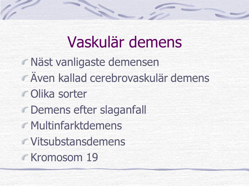 Vaskulär demens Näst vanligaste demensen