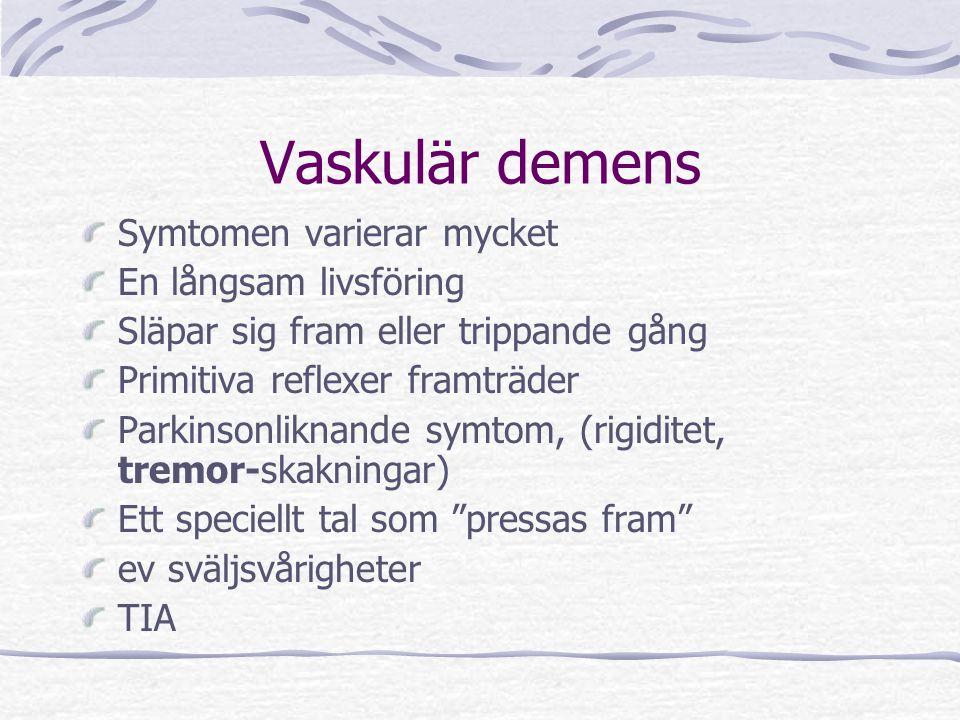 Vaskulär demens Symtomen varierar mycket En långsam livsföring