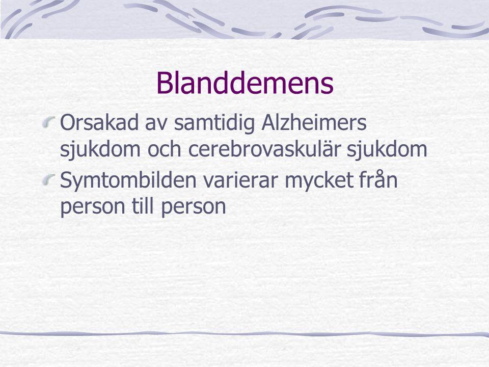 Blanddemens Orsakad av samtidig Alzheimers sjukdom och cerebrovaskulär sjukdom.