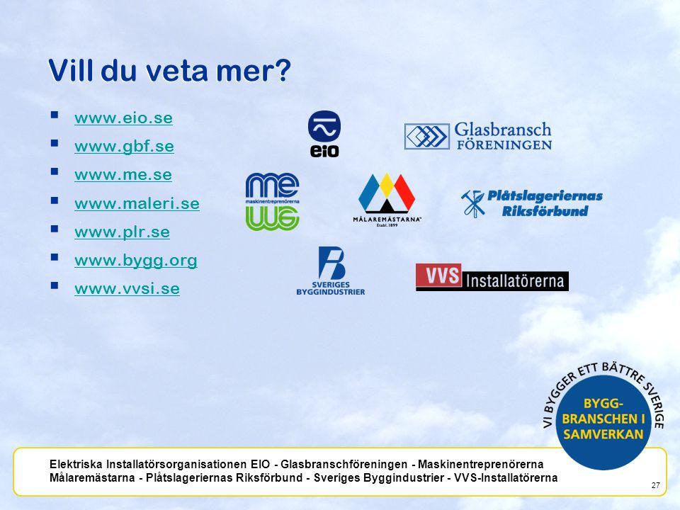 Vill du veta mer www.eio.se www.gbf.se www.me.se www.maleri.se