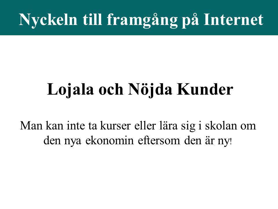 Nyckeln till framgång på Internet Lojala och Nöjda Kunder
