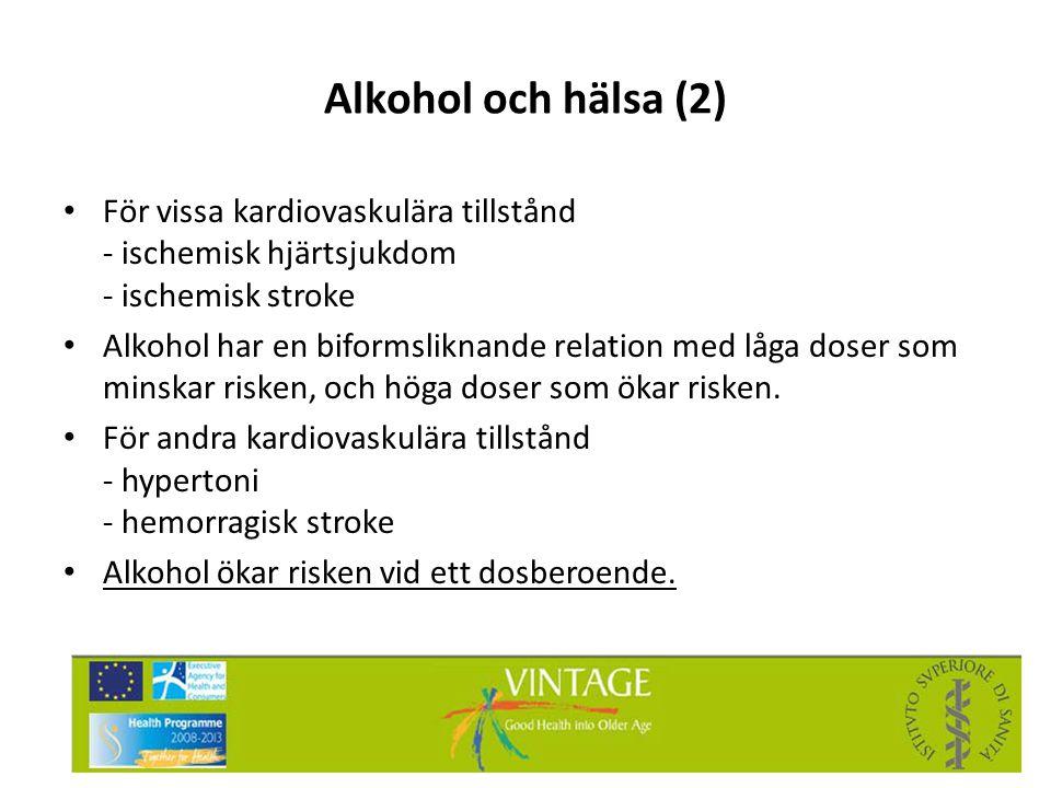 Alkohol och hälsa (2) För vissa kardiovaskulära tillstånd - ischemisk hjärtsjukdom - ischemisk stroke.