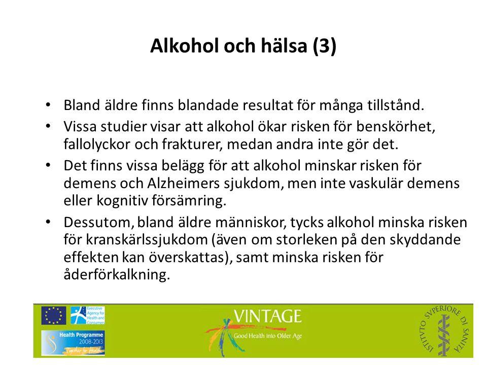 Alkohol och hälsa (3) Bland äldre finns blandade resultat för många tillstånd.