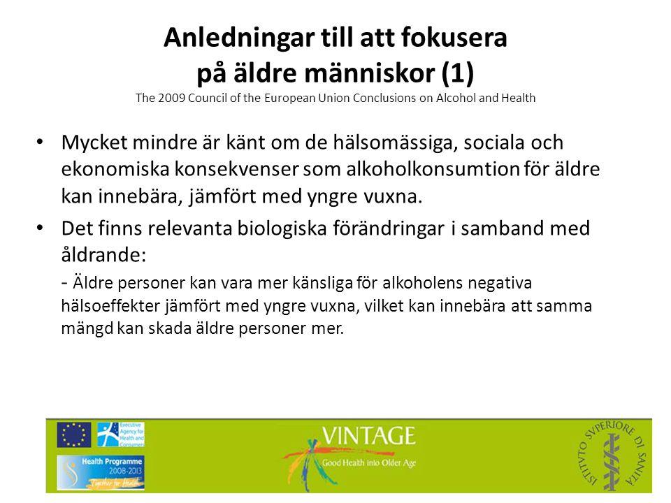 Anledningar till att fokusera på äldre människor (1) The 2009 Council of the European Union Conclusions on Alcohol and Health