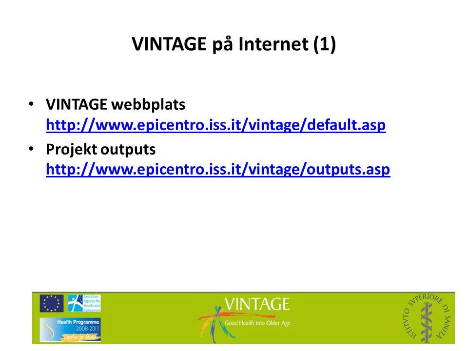 VINTAGE på Internet (1) VINTAGE webbplats http://www.epicentro.iss.it/vintage/default.asp.