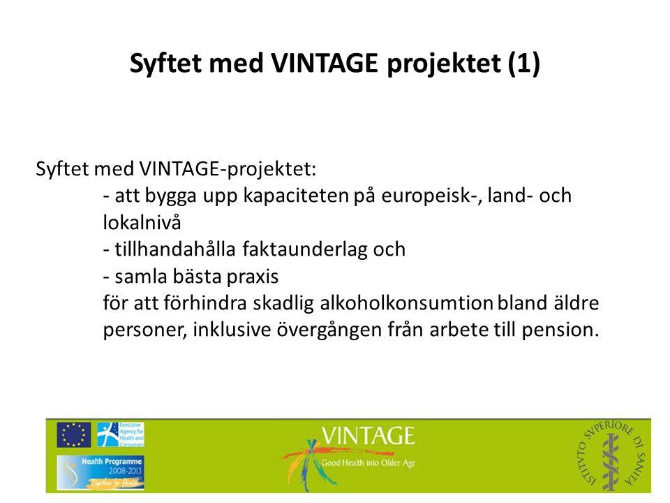 Syftet med VINTAGE projektet (1)
