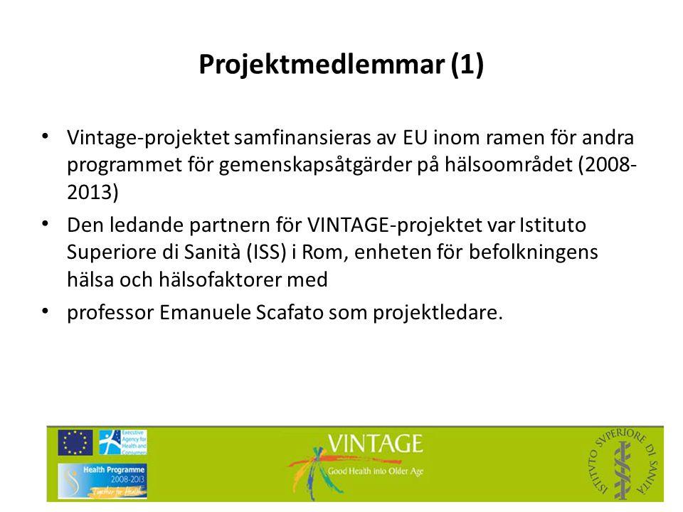 Projektmedlemmar (1) Vintage-projektet samfinansieras av EU inom ramen för andra programmet för gemenskapsåtgärder på hälsoområdet (2008-2013)